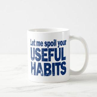 Spoil-Your-Useful-Habits-DARK.png Tazas