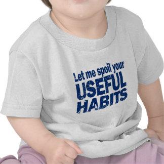 Spoil-Your-Useful-Habits-DARK.png Tee Shirt