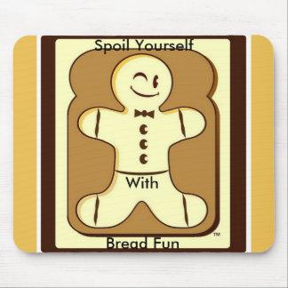 Spoil Yourself Bread Fun Mouse Pad
