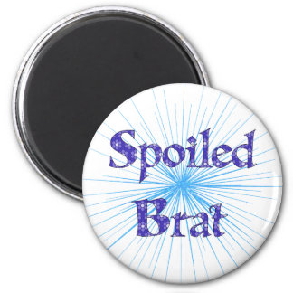 Spoiled Brat Magnet