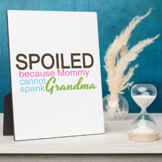 Spoiled By Grandma Display Plaque