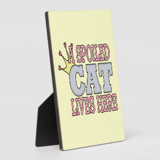 Spoiled Cat Lives Here Photo Plaque