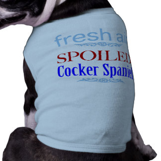 spoiled Cocker Spaniel Tee