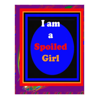 SPOILED GIRL : Naughty Witty Comic Dramatic Customized Letterhead