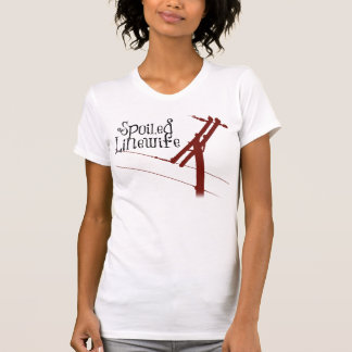 Spoiled Linewife T-Shirt