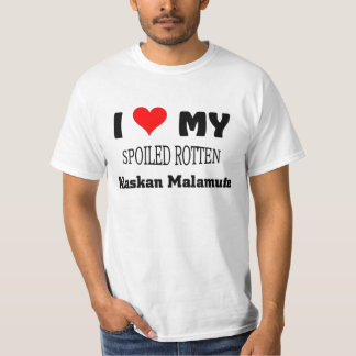 Spoiled rotten Alaskan Malamute T-Shirt