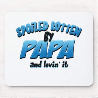 Spoiled Rotten by Papa Mouse Pad
