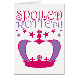 Spoiled Rotten Card