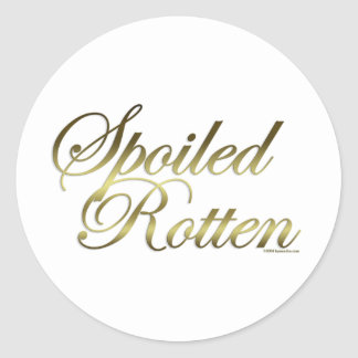 Spoiled Rotten Classic Round Sticker