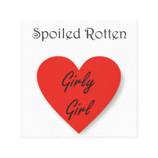 Spoiled Rotten Girly Girl Canvas Print