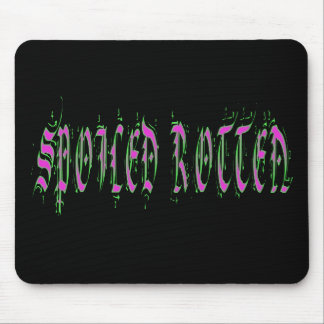 Spoiled Rotten Mouse Pad