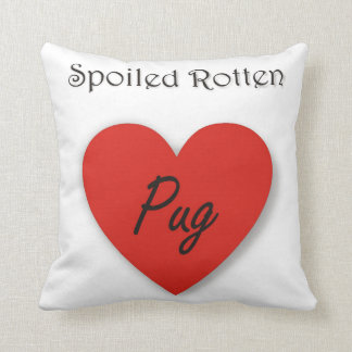Spoiled Rotten Pug Throw Pillow