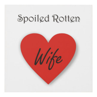 Spoiled Rotten Wife Panel Wall Art