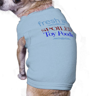 spoiled Toy Poodle Shirt
