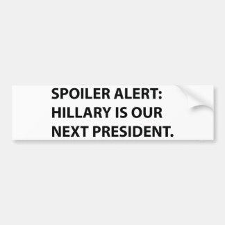 Spoiler Alert Hillary Bumper Sticker