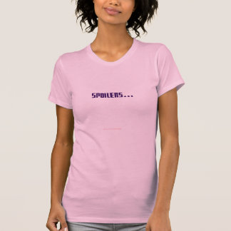 Spoilers - Girlie Version T-shirt