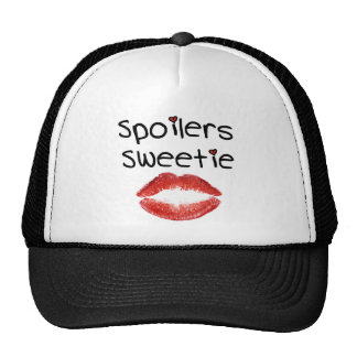 Spoilers Sweetie Trucker Hat