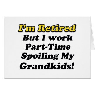 Spoiling My Grandkids Card