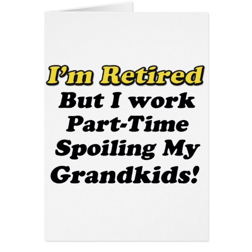 Spoiling My Grandkids Greeting Cards