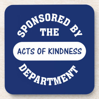Sponsored by the Acts of Kindness Department Beverage Coaster