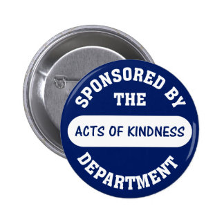 Sponsored by the Acts of Kindness Department Pinback Button