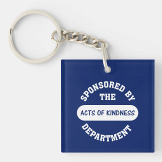 Sponsored by the Acts of Kindness Department Single-Sided Square Acrylic Keychain