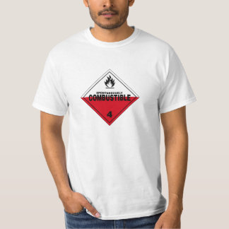Spontaneously Combustable Danger Warning Sign T-shirt