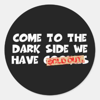 Spoof humor dark side classic round sticker