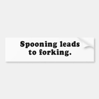 SPOONING LEADS TO FORKING BUMPER STICKER