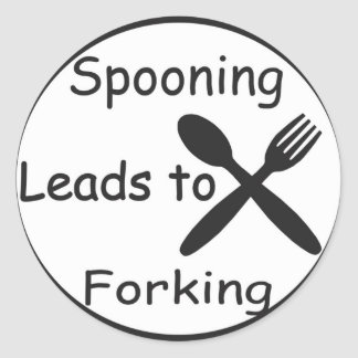 Spooning Leads to Forking Classic Round Sticker