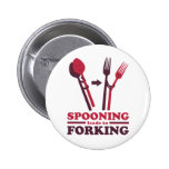 Spooning Leads to Forking Love Fun Buttons