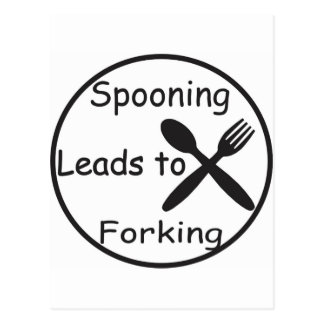Spooning Leads to Forking Postcard