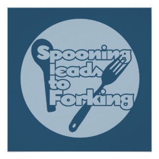 Spooning leads to forking poster