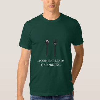 Spooning Leads to Forking (white text) T Shirt