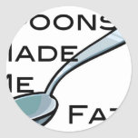 Spoons Made Me Fat Classic Round Sticker