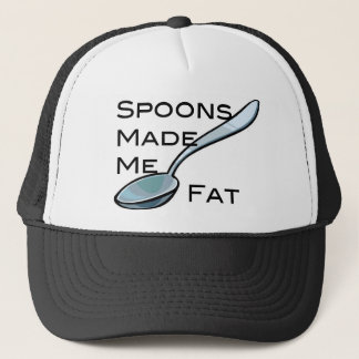 Spoons Made Me Fat Trucker Hat