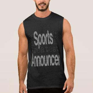 Sports Announcer Extraordinaire Sleeveless Shirt