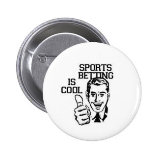 SPORTS BETTING IS COOL PINBACK BUTTON
