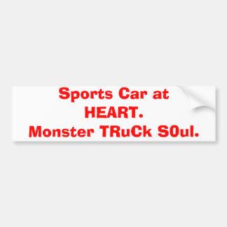 Sports Car at HEART.  Monster TRuCk S0ul. Bumper Sticker