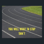 """Sports Motivational Poster! Perfect For Runners Poster<br><div class=""""desc"""">Don&#39;t stop! Keep going! Great motivational poster for the athlete in your life</div>"""