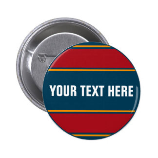 SPORTS STRIPES - Blue Red Orange + your text Pinback Button