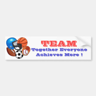 SPORTS, TEAM, Together Everyone Achieves... Bumper Sticker
