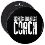 Sports Teams Coaches : World's Greatest Coach Pinback Button