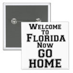 Sports Text Welcome To Florida go hme Pinback Buttons
