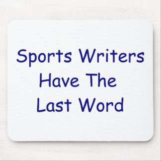 Sportswriters Have the Last Word Mousepad