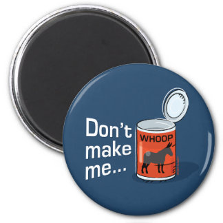Sporty Slang - Don't Make Me Open Up a Can of... M 2 Inch Round Magnet