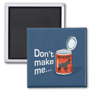 Sporty Slang - Don't Make Me Open Up a Can of... M 2 Inch Square Magnet