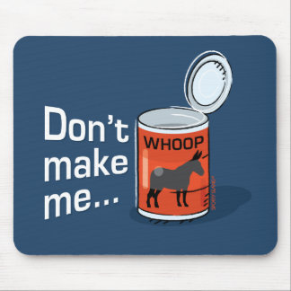 Sporty Slang - Don't Make Me Open Up a Can of...Mo Mouse Pad