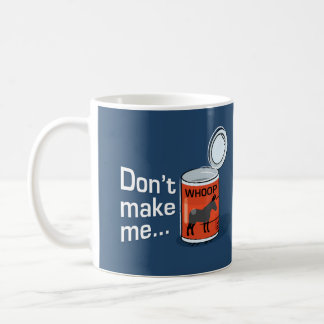 Sporty Slang - Don't Make Me Open Up a Can of....  Mug