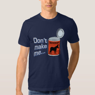 Sporty Slang - Don't Make Me Open Up a Can of... T Tee Shirt